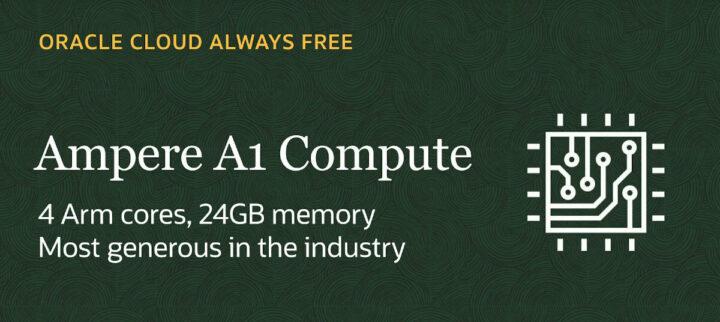"Oracle 云""永远免费""服务包括 Ampere A1 Arm Compute 实例"